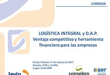 Jornada: LOGÍSTICA INTEGRAL y D.A.P. VENTAJA COMPETITIVA Y HERRAMIENTA FINANCIERA PARA LAS EMPRESAS