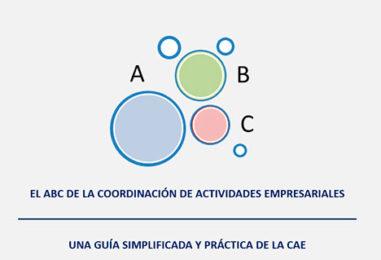 El ABC de la Coordinación de Actividades Empresariales; una guía práctica y simplificada de la CAE